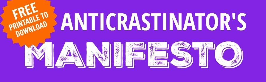 Anticrastinator's Manifesto