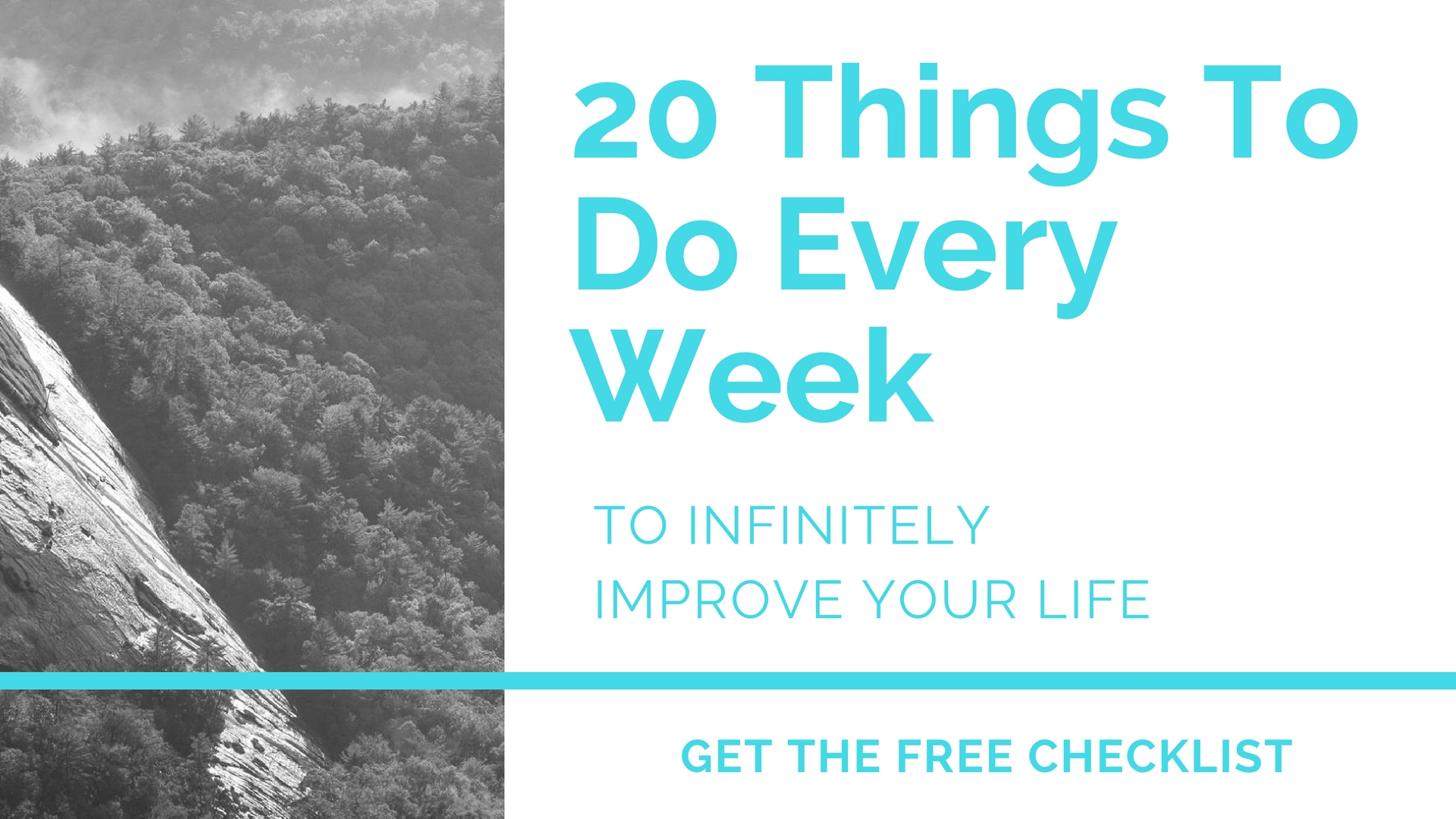 20 THINGS TO DO EVERY WEEK