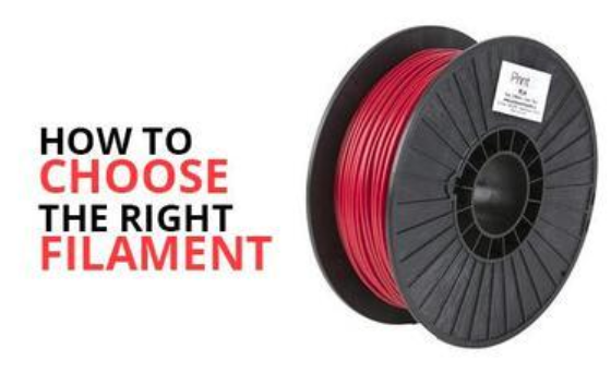 how to choose the right 3D printing filament