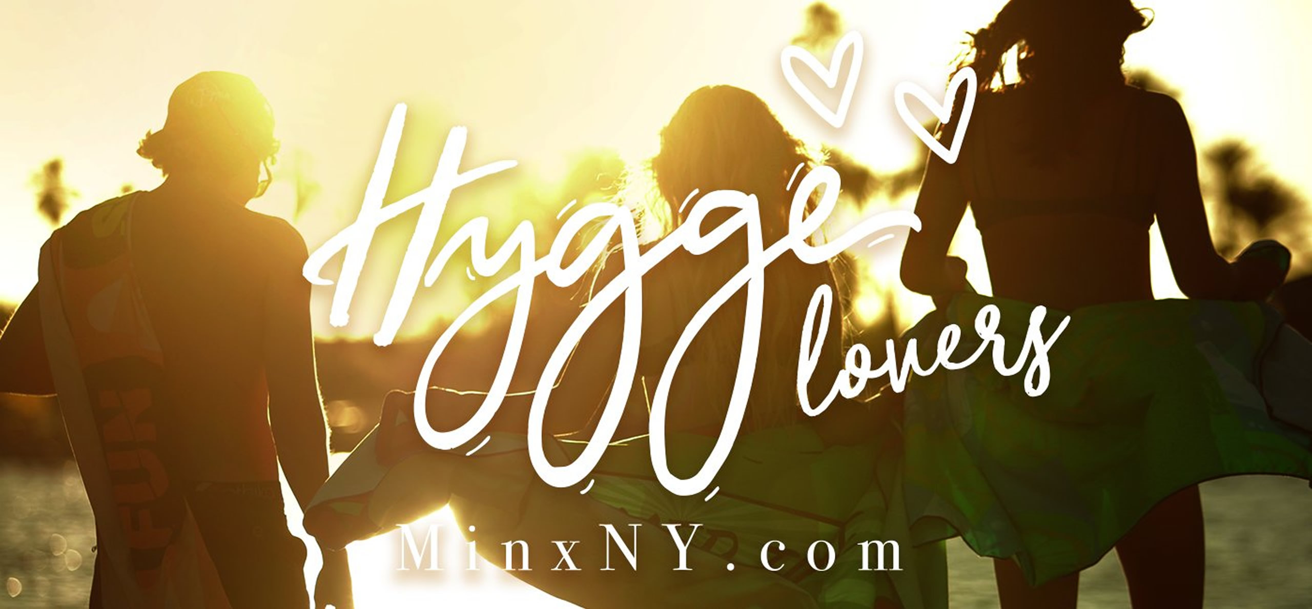 MinxNY for Hygge Lovers