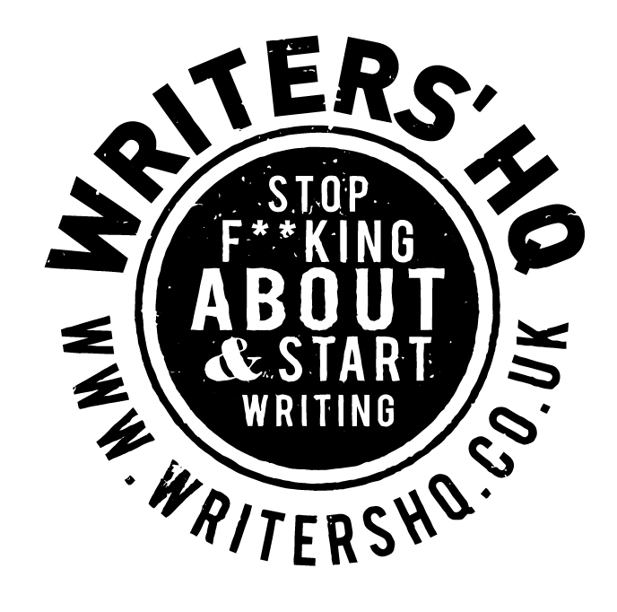 Writers' HQ - Stop Fucking About And Start Writing