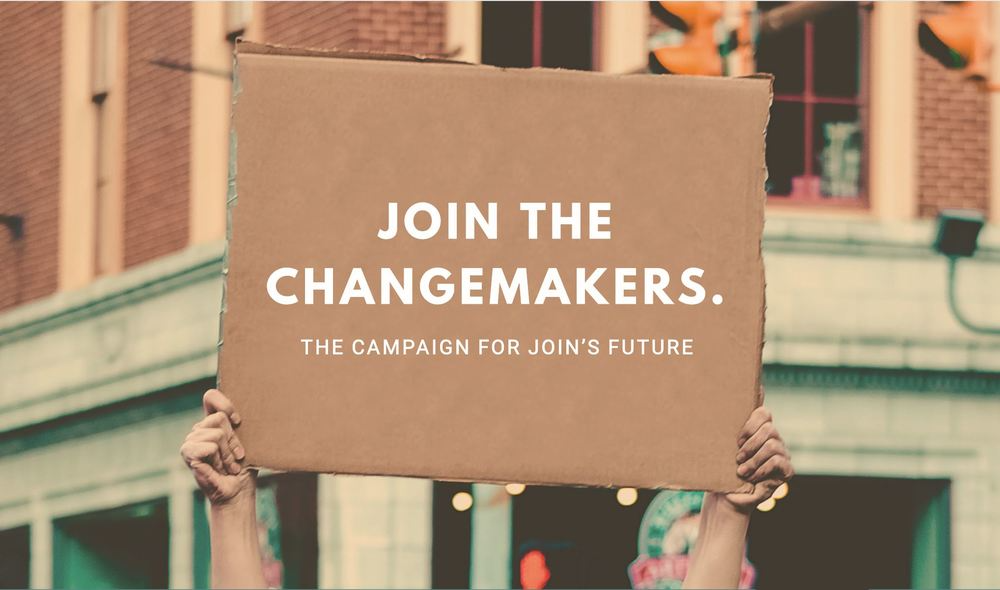 two hands holding up a sign that says JOIN the Changemakers. The Campaign for JOIN's Future